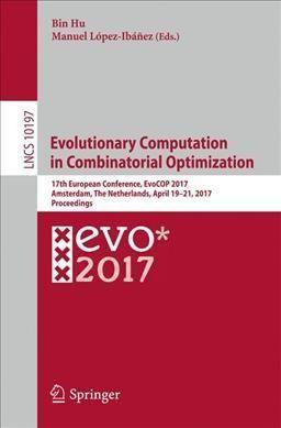Evolutionary Computation in Combinatorial Optimization: 17th European Conference, Proceedings