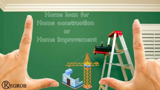 Home improvement or home construction loan is meant for renovating a house, and is given to the person in whose name the property is registered. Home improvement could comprise of remodeling, painting, internal and external repairs, and even bigger construction work such as adding a floor. http://blog.regrob.com/home-loan-for-home-construction-or-home-improvement/ #homeimprovementloans,