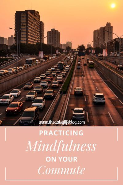 Practicing Mindfulness on Your Commute