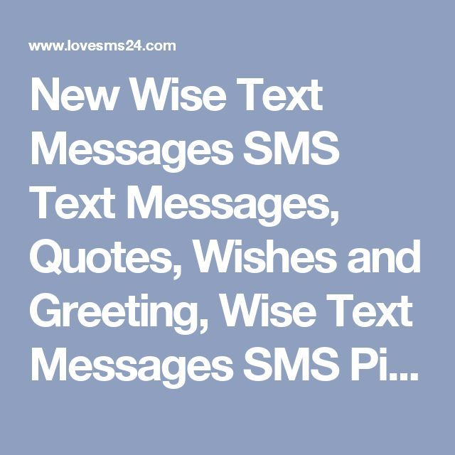 New Wise Text Messages SMS Text Messages Quotes Wishes and Greeting Wise Text