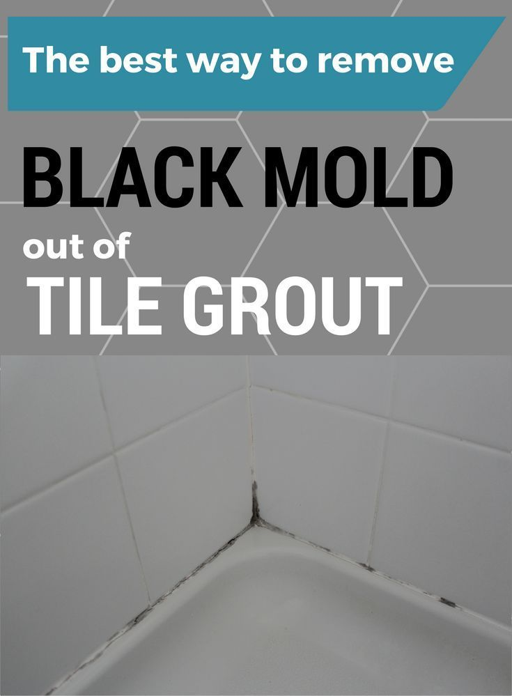 The Best Way To Remove Black Mold Out Of Tile Grout Remove Black Mold Mold In Bathroom Mold Remover