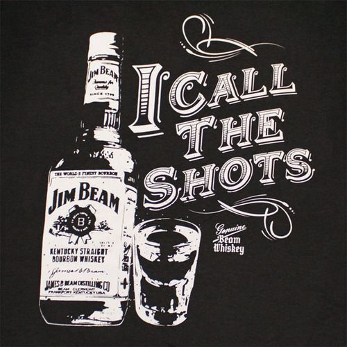 i call the shots. jim beam.