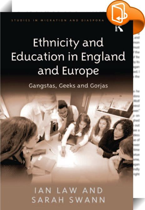 Ethnicity and Education in England and Europe    :  Ethnicity and Education in England and Europe examines where, when and how minority ethnic groups miss out on educational opportunities. Through a combination of comparative, quantitative and qualitative methodologies and the showcasing of new research, it provides a fresh approach to examining the long-standing debates over ethnicity, and in particular ethnic differences in educational achievement. Drawing on extensive empirical rese...
