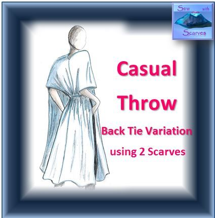 """Instructions on YouTube - """"Sew with Scarves: A Casual Throw Top with 3 Variations"""". Back-Tie Casual Throw one of 3 Variations. Made with 2 scarves, one straight line of stitching, suitable for beginner to advanced sewers. Quick, easy, gorgeous!"""