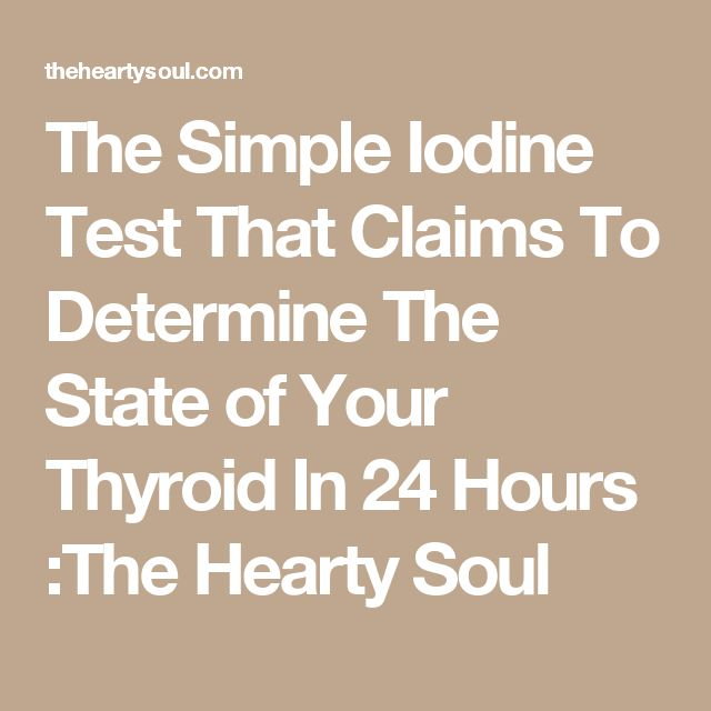 The Simple Iodine Test That Claims To Determine The State of Your Thyroid In 24 Hours :The Hearty Soul