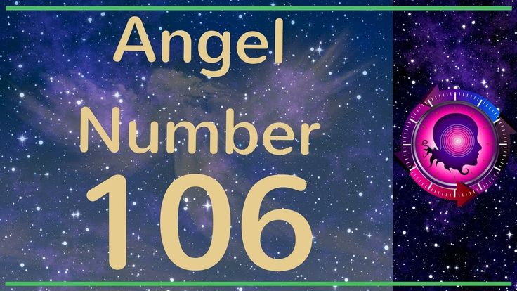 Angel Number 106: The Meanings of Angel Number 106