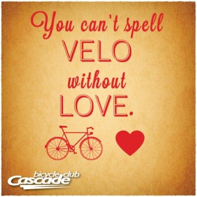You can't spell VELO without LOVE.