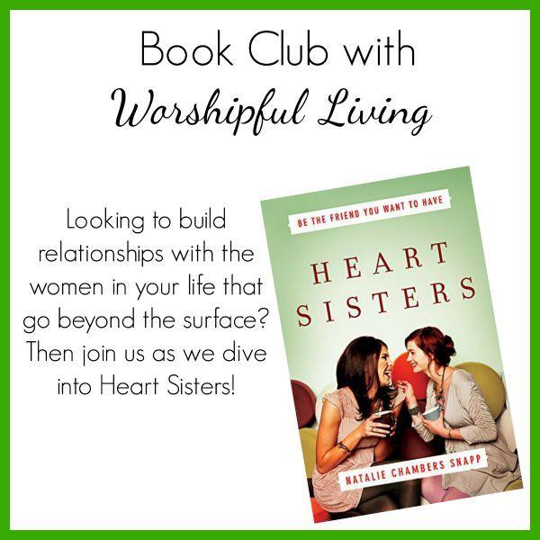 Heart Sisters Book - Worshipful Living...... women need friends