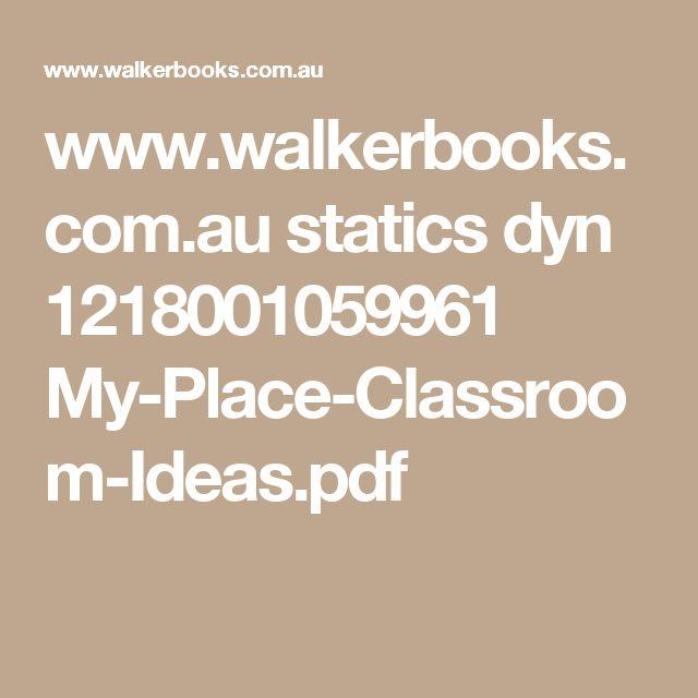 www.walkerbooks.com.au statics dyn 1218001059961 My-Place-Classroom-Ideas.pdf