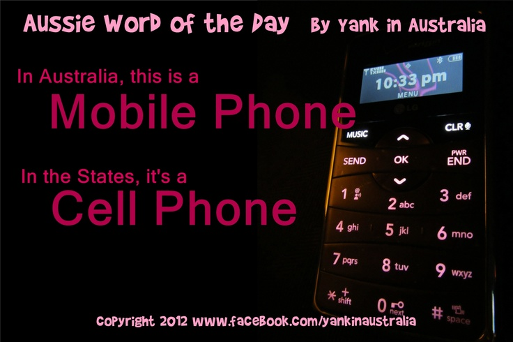 """AUSSIE WORD OF THE DAY:  Americans used to say """"mobile phone"""" when they first came out, but over the years we have adopted """"cell phone"""" instead. Of course, we would understand if an Aussie asked, """"What's your mobile number?"""" #yankinaustralia #australia #aussielingo"""