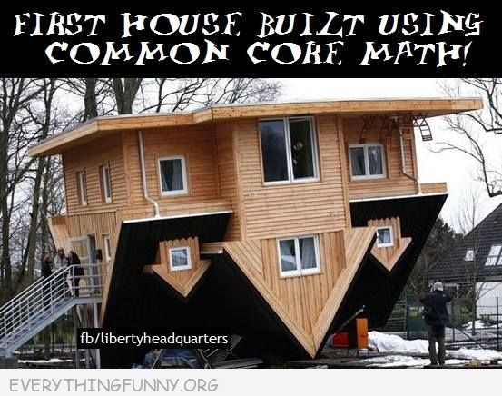 funny the first house buit with common core math upside down