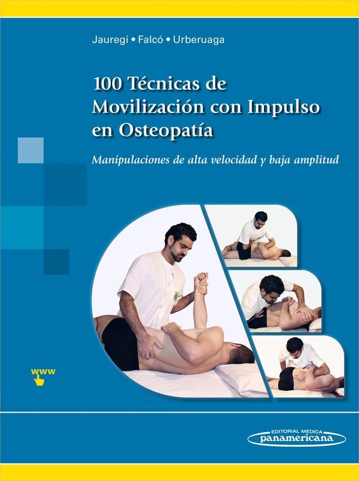 Jauregui A, Falcó E, Urberuaga A. 100 Técnicas de Movilización con Impulso en Osteopatía: Manipulaciones de alta velocidad y baja amplitud. Buenos Aires: Panamericana; 2016.