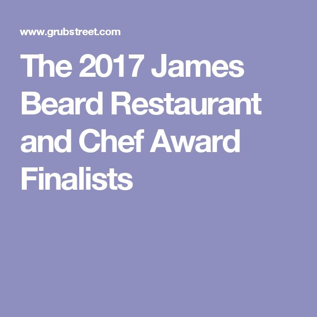 The 2017 James Beard Restaurant and Chef Award Finalists