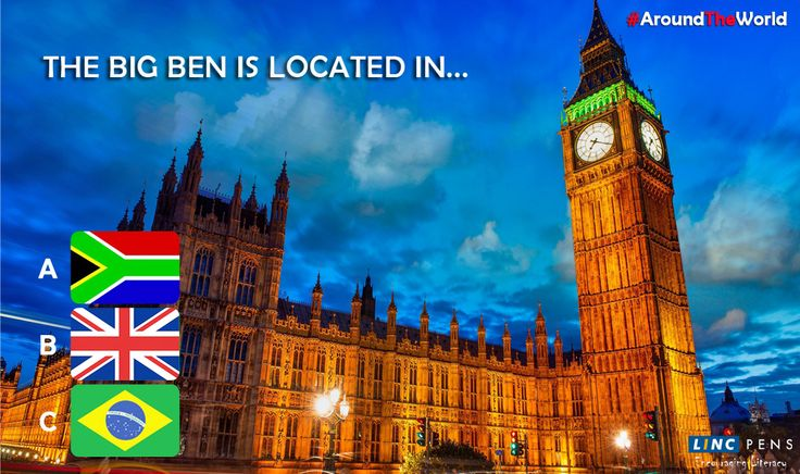 The Big Ben is located in...? #AroundTheWorld A. South Africa B. United Kingdom C. Brazil