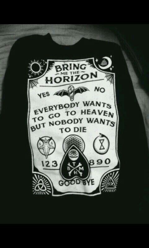 Bring me the horizon tshirt - Everybody wants to go to heaven but nobody wants to die shirt