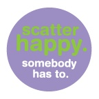 scatter happy.  somebody has to.  why not you?