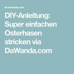 DIY-Anleitung: Super einfachen Osterhasen stricken via DaWanda.com