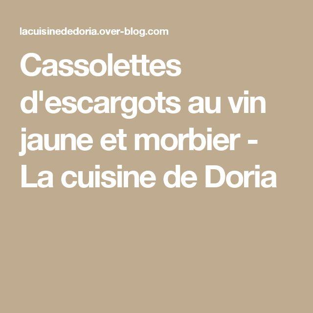 Cassolettes d'escargots au vin jaune et morbier - La cuisine de Doria