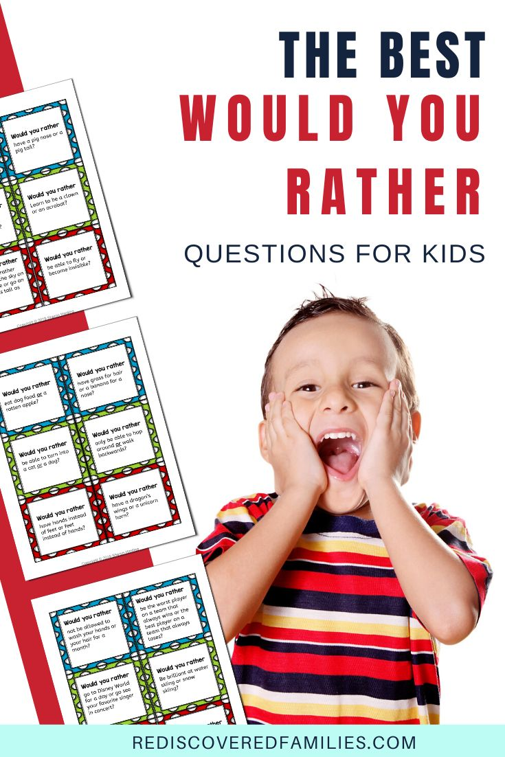 102 Of The Best Would You Rather Questions For Kids Would You