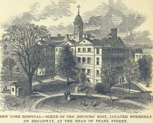 """Doctors riot NY Hospital...scene of the 1788 Doctor's Riot. Medical students robbed graves for medical studies or hired what they called """"resurrectionists"""" to do it. A mob riot ensued and the militia were called killing four."""