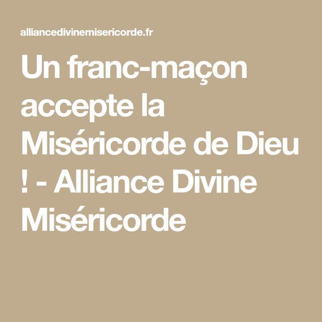 Un franc-maçon accepte la Miséricorde de Dieu ! - Alliance Divine Miséricorde