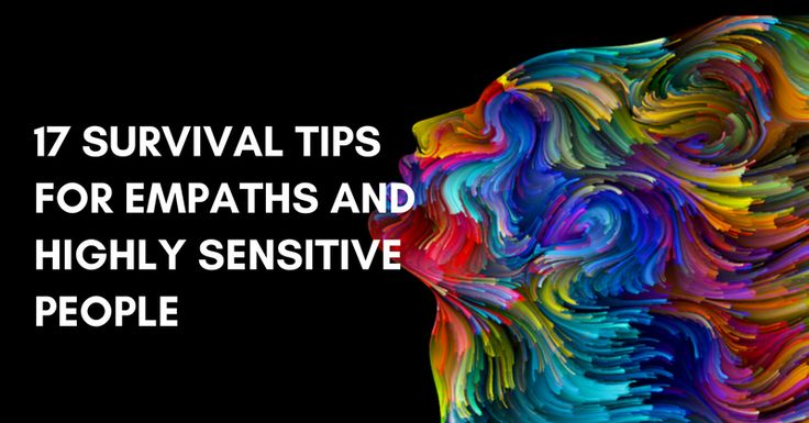 If you are an empath or other highly sensitive person, this survival advice is absolutely priceless.
