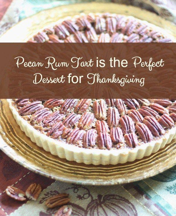 Pecan Rum Tart Is the Perfect Dessert for Thanksgiving