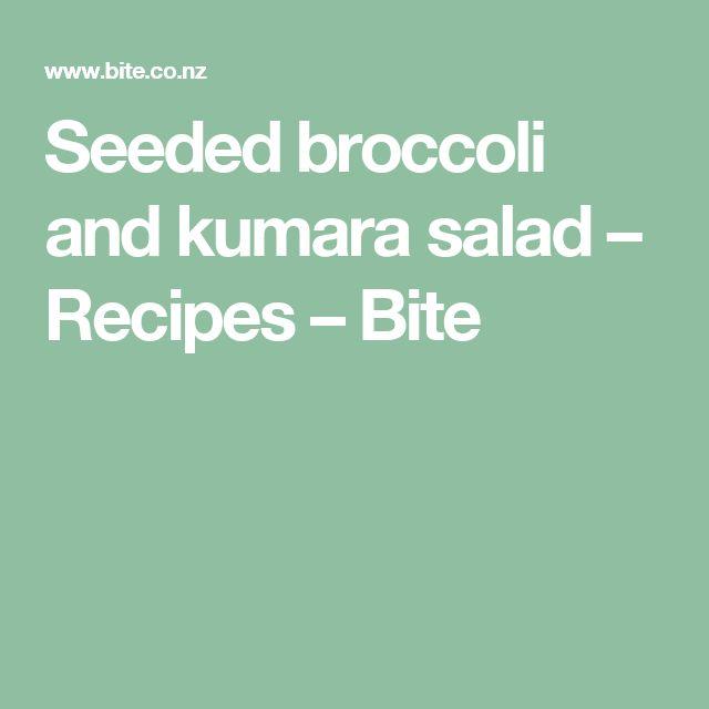 Seeded broccoli and kumara salad – Recipes – Bite