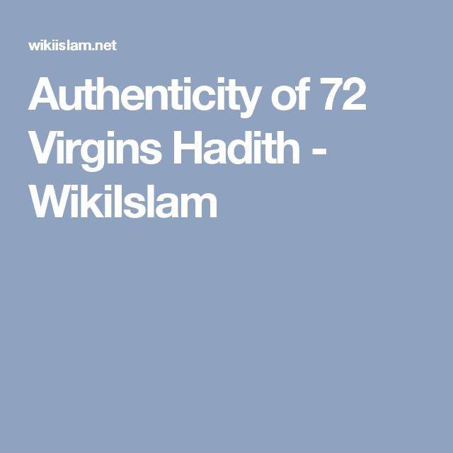 Authenticity of 72 Virgins Hadith - WikiIslam