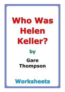 """50 pages of worksheets for the book """"Who Was Helen Keller?"""" by Gare Thompson"""