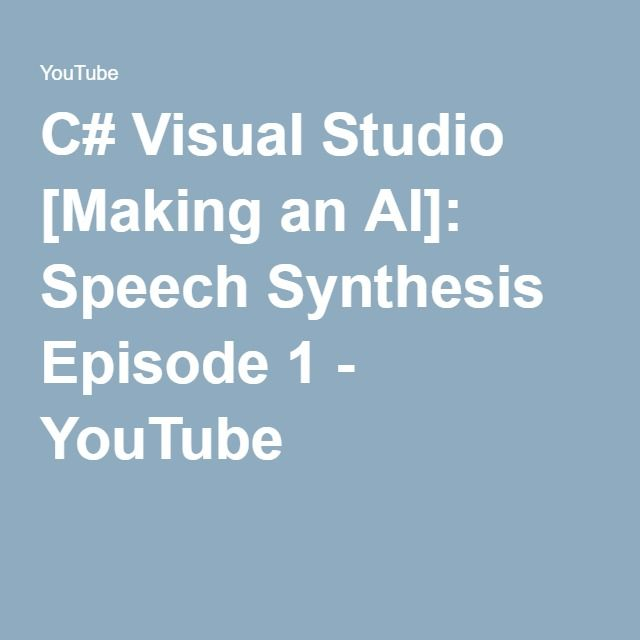 C# Visual Studio [Making an AI]: Speech Synthesis Episode 1 - YouTube