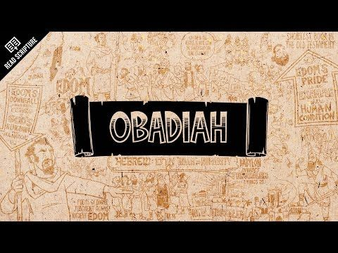 The Bible Project - Great animated video explaining the meaning and message of the book of Obadiah.
