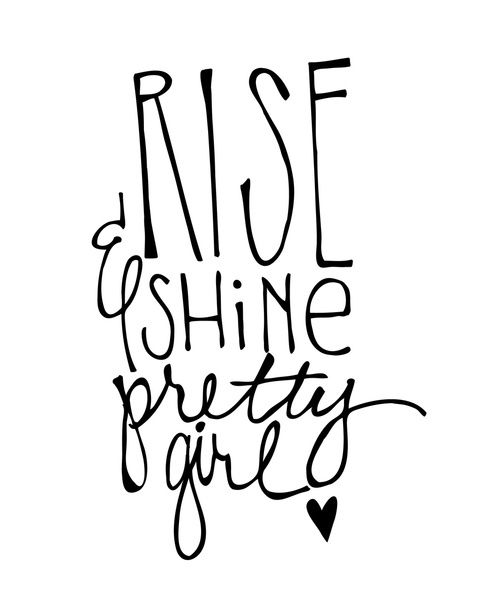 One Line Quotes Tumblr: Rise & Shine Pretty Girl By Jessica Kirkland Art Print
