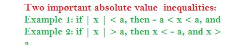 Absolute value inequalities are of two types: the less than type and the greater than type. The two are as below:  If | x | > a, then x > a or x < -a, for example:  If | x | > 5, then x > 5 or x < -5, and  If | x | < a, then –a < x < a, for example:  If | x | < 6, then – 6 < x < 6