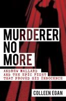 Murderer No More : Andrew Mallard and the Epic Fight That Proved His Innocence