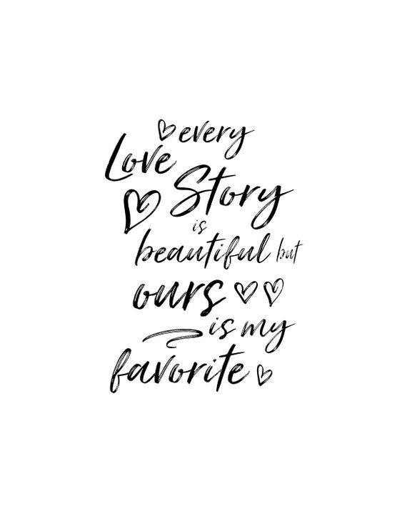Every Love Story Is Beautiful But Ours Is My Favorite Love Quotes Anniversary Gifts For Him Anniv Country Love Quotes Love Story Quotes Famous Love Quotes