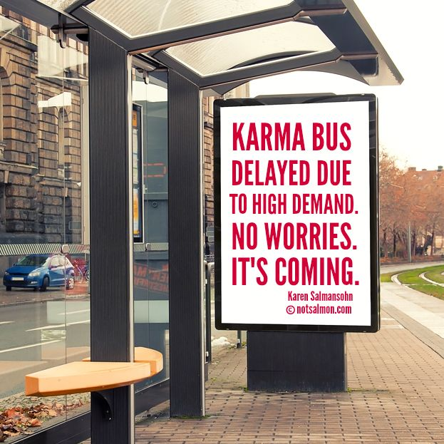 Karma bus delayed due to high demand. No worries. It's coming. @notsalmon (click bus stop  for more fun inspiration)