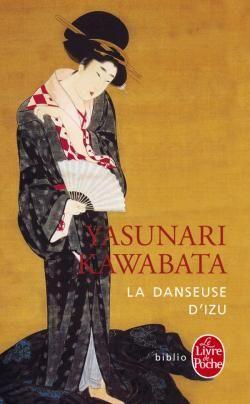 La Danseuse d'Izu - Yasunari Kawabata - Collection : Biblio Romans - Le Livre de Poche