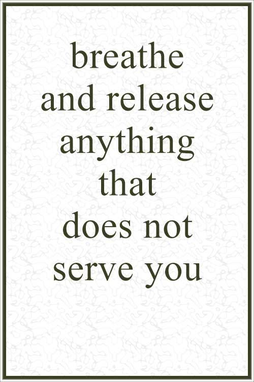 """Yoga Quote: """"Breathe and release anything that does not serve you."""" ~ Anonym..."""