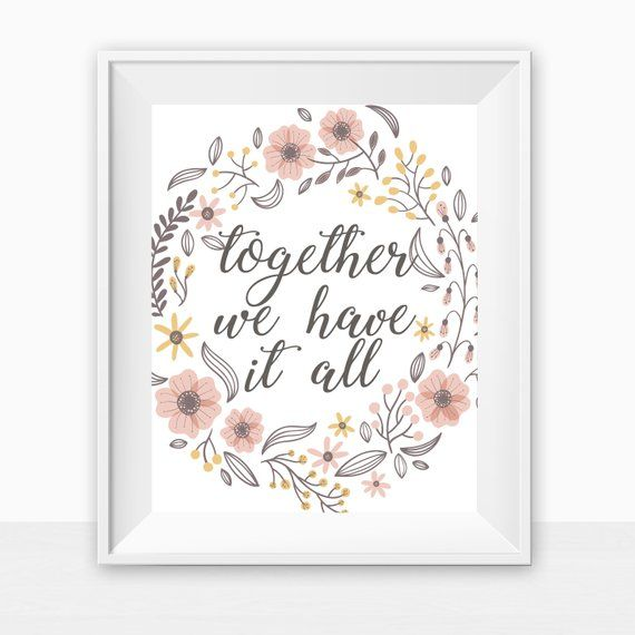 Printable Together We Have It All Shabby Chic Gallery Wall Home Decor Art Print Farmho Inspirational Quotes Wall Art Chic Home Decor Inspirational Wall Art