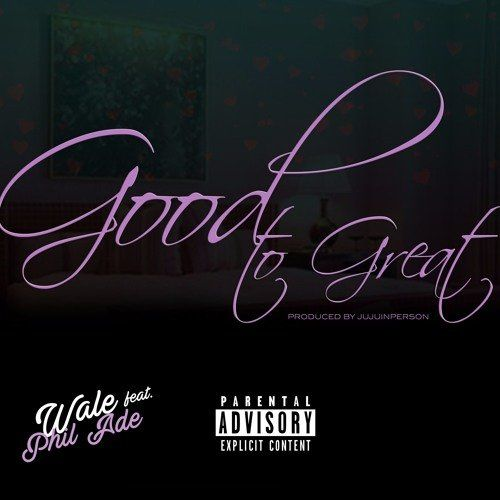 Wale – Good To Great