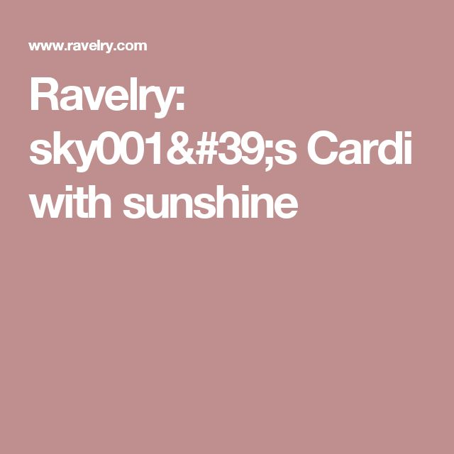 Ravelry: sky001's Cardi with sunshine
