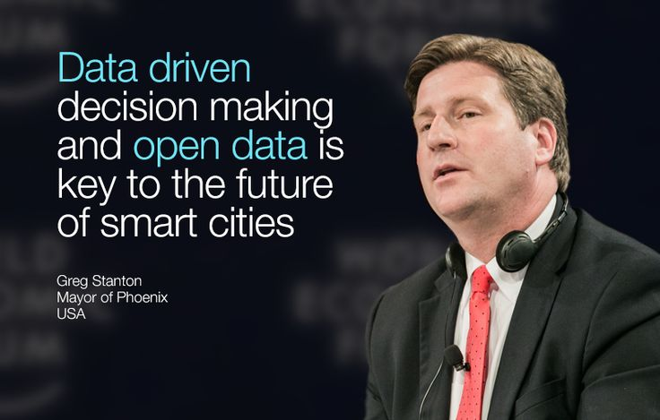 Data driven decision making and open data is key to the future of smart cities. - Greg Stanton