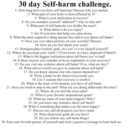"""Thirty Day Self-Harm Challenge.  I'm less interested in the """"30 Day Challenge"""" & more interested in some of the individual questions."""