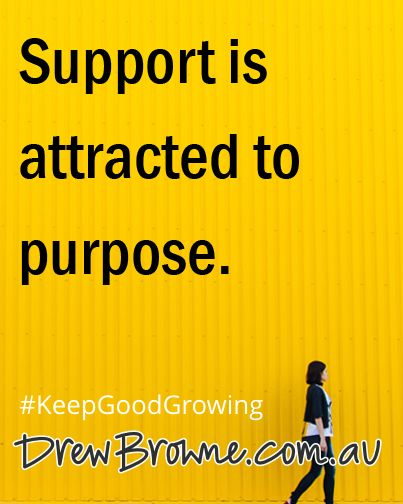 Support is attracted to purpose. #KeepGoodGrowing