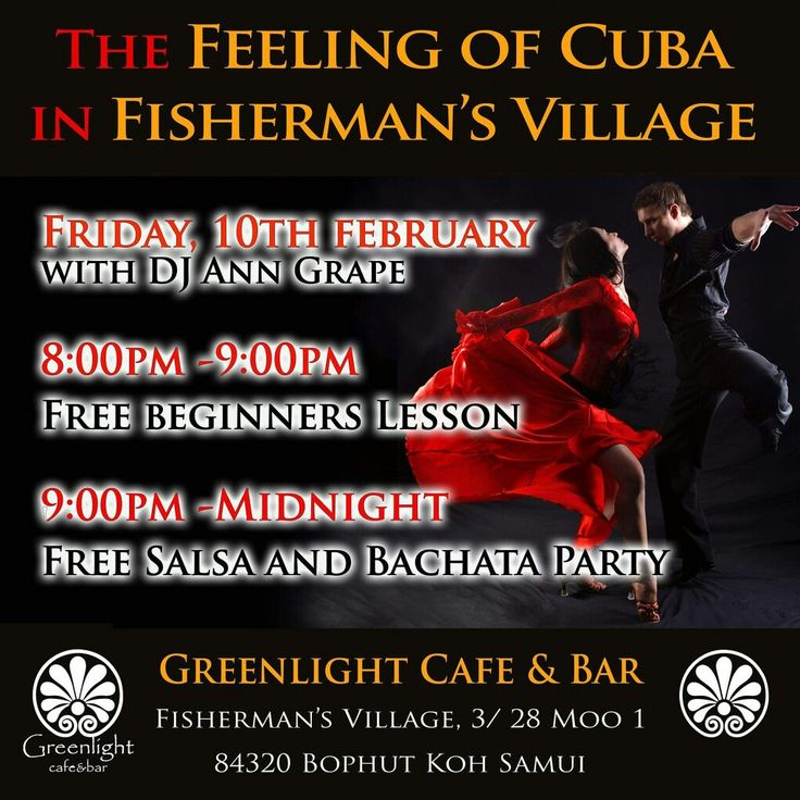 THE FEELING OF CUBA in Fisherman's Village !! Friday, 10th February !!  8 pm - 9 pm: Free beginners' Kizomba lesson 9 pm - midnight: Salsa&Bachata party Music: played by Ann Grape Salsa  Looking forward to seeing you all on the dance floor !!  #salsaparty #salsa #bachata #kizomba #dancing #love #fun #healthylife #happypeople #salsafamily #salsasamui #samuisalsa #greenlightcafe #djanngrape #anngrapesalsa #salsaclasseskohsamui #salsakohsamui #neverstopdancing