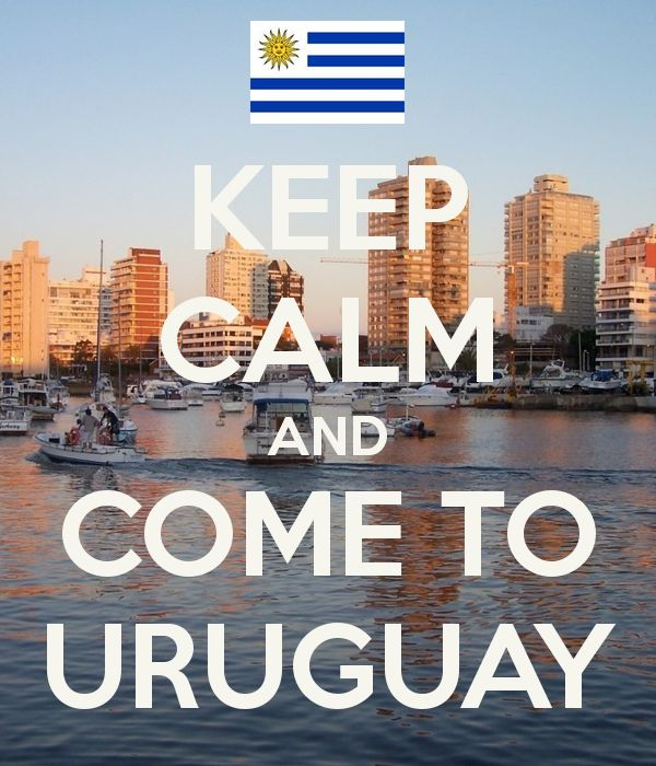 KEEP CALM AND COME TO URUGUAY