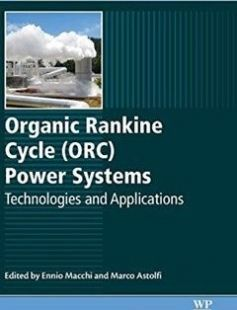 Organic rankine cycle (ORC) power systems: technologies and applications free download by Astolfi Marco; Macchi Ennio ISBN: 9780081005101 with BooksBob. Fast and free eBooks download.  The post Organic rankine cycle (ORC) power systems: technologies and applications Free Download appeared first on Booksbob.com.