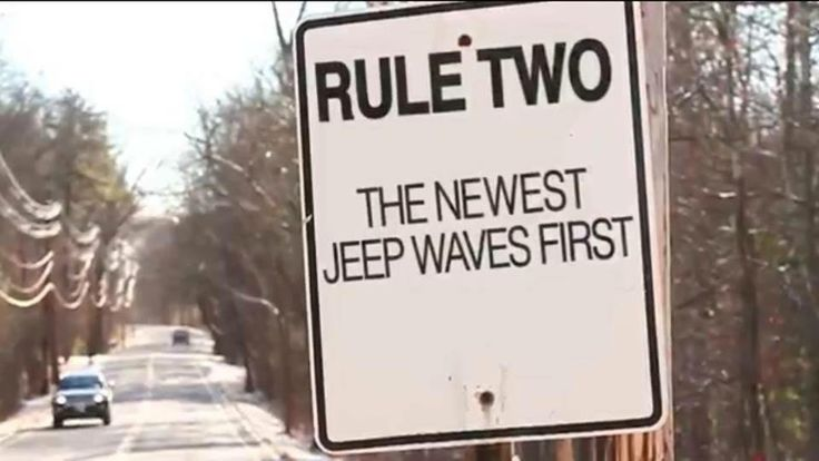 The Jeep Wave: Rule Two   Examples of commonly accepted modifications: Top off: One handed wave above windshield or outside body tub /  Top off during blizzard: Shiver and nod, hands may remain frozen to steering wheel /  Southern/rural locations: Raise fingers from steering wheel, nod