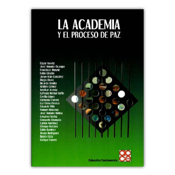 La academia y el proceso de paz  – Varios – Ediciones Aurora www.librosyeditores.com Editores y distribuidores.